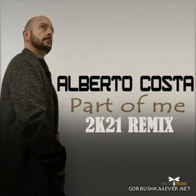 Alberto Costa - Part Of Me (2K21 Remix) [2020]