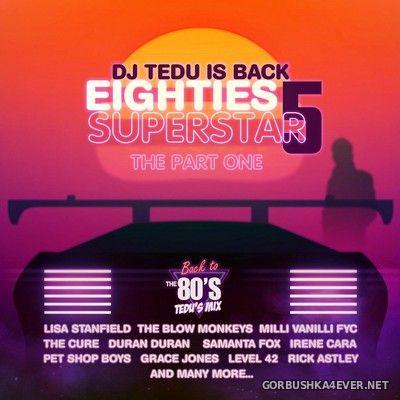 DJ Tedu - Eighties Superstar Mix V [2020]