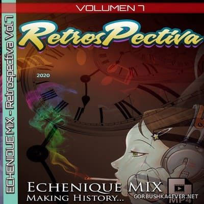 DJ Echenique - RetrosPectiva Mix vol 7 [2020]