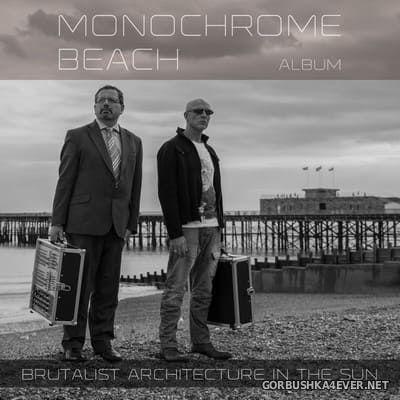 Brutalist Architecture In The Sun - Monochrome Beach [2019]