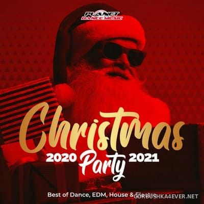 Christmas Party 2020-2021 (Best Of Dance, EDM, House & Electro) [2020]