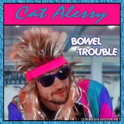 Cat Alessy - Bowel Trouble [2020]