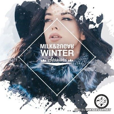 Winter Sessions 2021 [2020] Mixed By Milk & Sugar