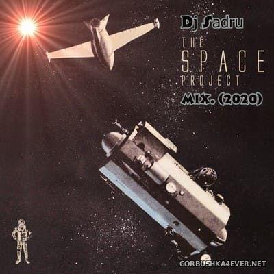 DJ Sadru - The Space Project Mix 2020