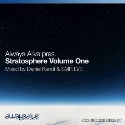 Always Alive presents Stratosphere Volume One [2020] Mixed by Daniel Kandi & SMR LVE