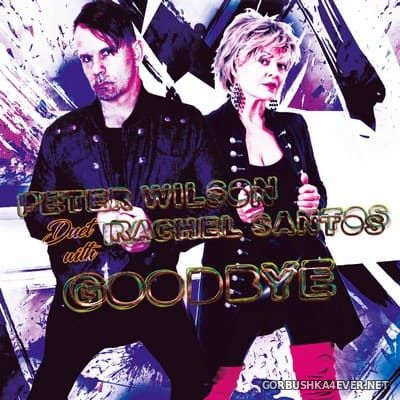 Peter Wilson duet with Rachel Santos - Goodbye [2020]