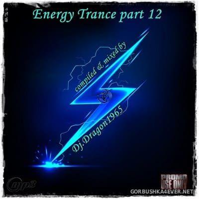 DJ Dragon1965 - Energy Trance Mix (Part 12) [2020]