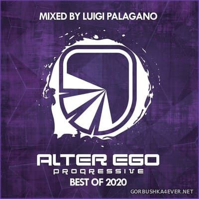 Alter Ego Progressive - Best Of 2020 [2020] Mixed By Luigi Palagano