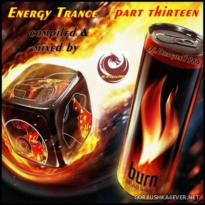 DJ Dragon1965 - Energy Trance Mix (Part 13) [2020]