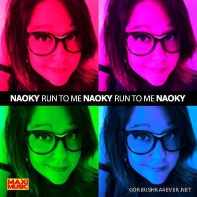 Naoky - Run To Me / Anyone But You [2020]