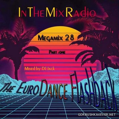 ITMR (InTheMixRadio) Megamix vol 28 Part One (The EuroDance Flashback) [2020] by DJ Jack