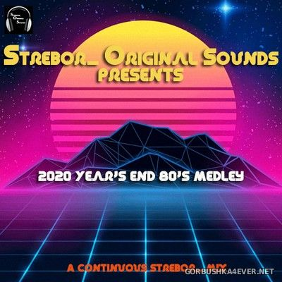2020 Years End 80s Medley [2020] by Strebor