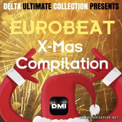 Delta Ultimate Collection presents Eurobeat X-Mas Compilation [2020]