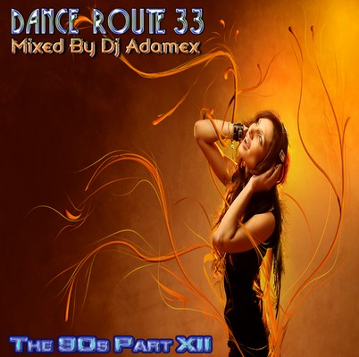 Adamex Dance Route 33 Megamix [The 90s Edition XII] [2011]