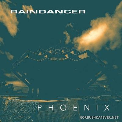 Raindancer - Phoenix [2021]