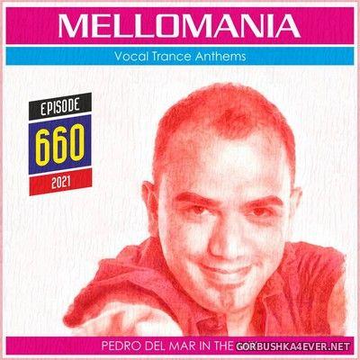 Pedro Del Mar - Mellomania Vocal Trance Anthems Episode 660 [2021]