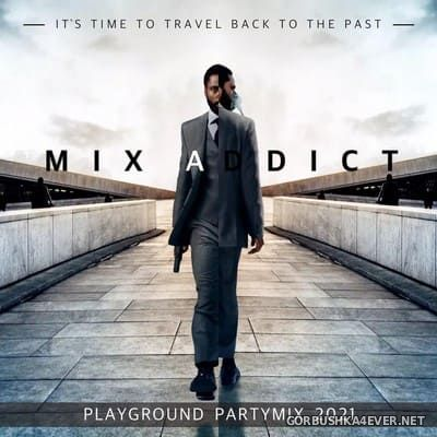 Playground Partymix 2021 [2021] Mixed By Mix Addict
