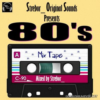 80's Mix Tape [2021] by Strebor