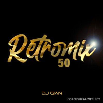 DJ GIAN - RetroMix vol 50 [2021] 60s 70s 80s Party Hits