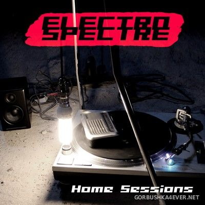 Electro Spectre - Home Sessions [2021]