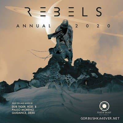 Rebels - Annual 2020 [2020] Mixed by Dub Tiger, Rod B., Paulo Moreno, Guidance, Dexx