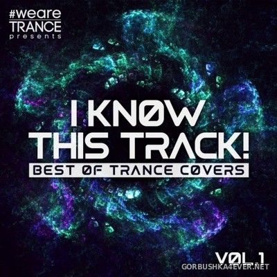 I Know This Track (Best Of Trance Covers) vol 1 [2021]
