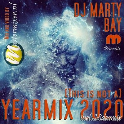 DJ Marty Bay - (This Is Not A) Yearmix 2020