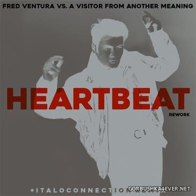 Fred Ventura vs A Visitor From Another Meaning - Heartbeat [2021]