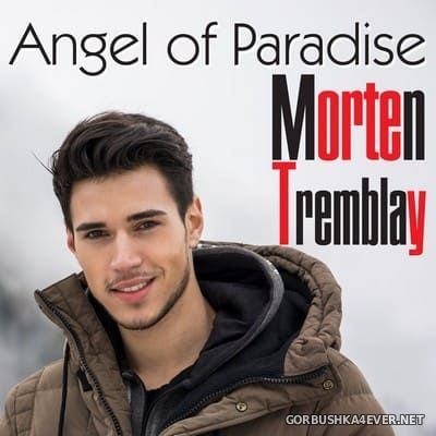 Morten Tremblay - Angel Of Paradise [2021]
