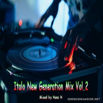Italo New Generation Mix vol 2 [2020] by Hans H