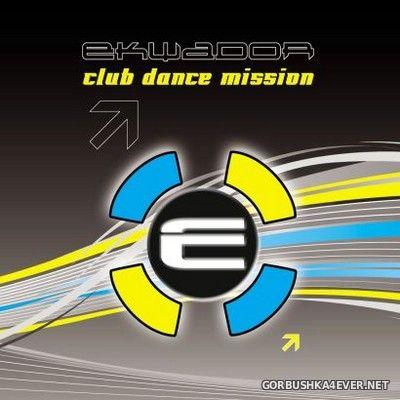 Ekwador Club Dance Mission [2007] / 2xCD