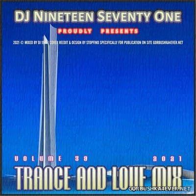 DJ Nineteen Seventy One - Trance & Love Mix vol 39 [2021]