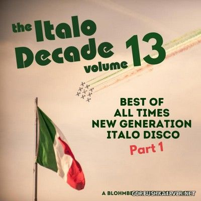Blohmbeats - The Italo Decade Megamix 13 [2021] Best Of All Times New Generation Italo Disco Part 1