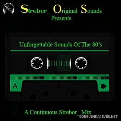 Unforgettable Sounds Of The 80s [2021] by Strebor