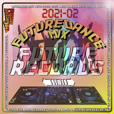 [Future Records] Future Dance Weekend Mix 2021-02 [2021]