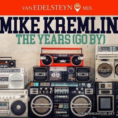 Mike Kremlin - The Years (Go By) (Van Edelsteyn Mix) [2020]