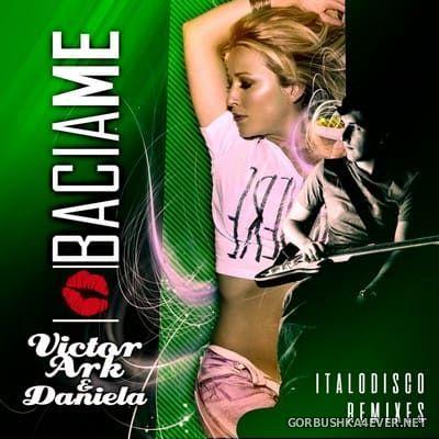 Victor Ark & Daniela - Bacia Me (Italo Disco Remixes) [2019]