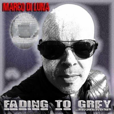 Marco Di Luna - Fading To Grey Mix [2020]