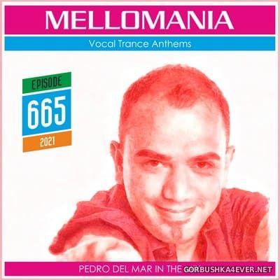 Pedro Del Mar - Mellomania Vocal Trance Anthems Episode 665 [2021]