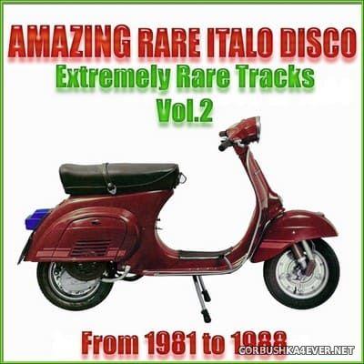 [Magma Records] Amazing Rare Italo Disco vol 2 [2013]