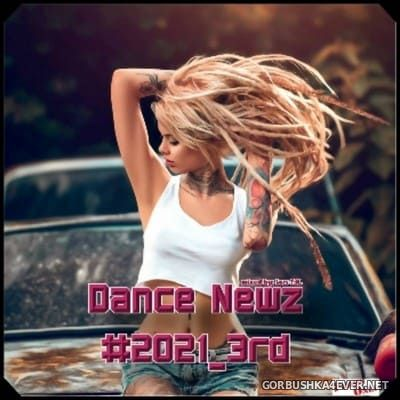 Dance Newz #2021-3rd [2021] Mixed by Lars-T.K