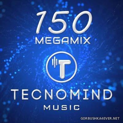 [Tecnomind Music] 150 (Megamix) [2021]