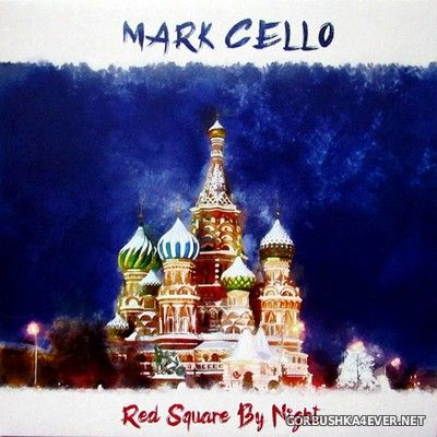 Mark Cello - Red Square By Night [2021]