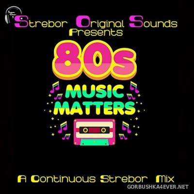 80s Music Matters [2021] by Strebor
