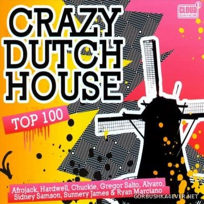 [Central Station Records] Crazy Dutch House Top 100 [2011] / 2xCD
