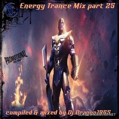 DJ Dragon1965 - Energy Trance Mix (Part 25) [2021]