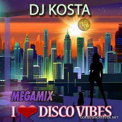 DJ Kosta - I Love Disco Vibes [2021]