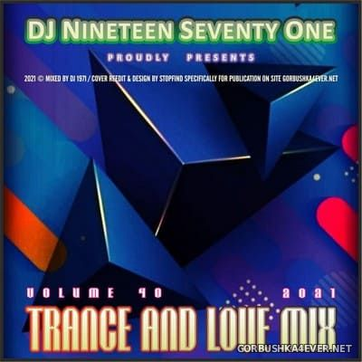 DJ Nineteen Seventy One - Trance & Love Mix vol 40 [2021]