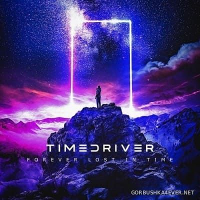 Timedriver - Forever Lost In Time [2021]