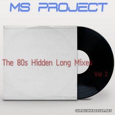 MS Project - The 80s Hidden Long Versions vol 2 [2020]